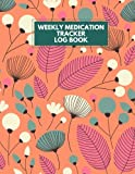 img - for Weekly Medication Tracker Log Book: LARGE PRINT Daily Medicine Reminder Tracking, Monitoring Sheets | Treatment History | Tablet Med Organizer, Forms, ... & Plan Appointments (Healthcare) (Volume 10) book / textbook / text book