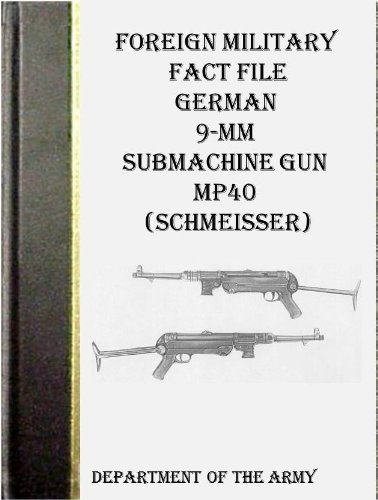 Foreign Military Fact File German 9-mm Submachine Gun MP40 (Schmeisser) ()