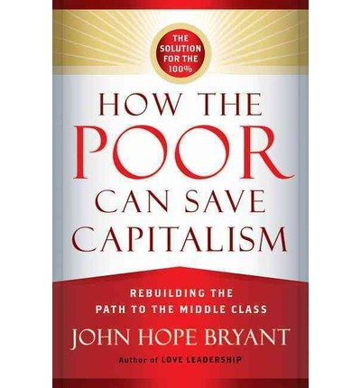 Rebuilding the Path to the Middle Class How the Poor Can Save Capitalism (Hardback) - Common