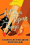 Cat in a Topaz Tango, Carole Nelson Douglas, 0765318628