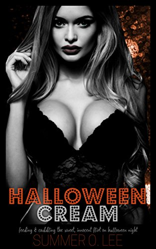Halloween Cream: Feeding & Cuddling The Sweet, Innocent Flirt on Halloween Night]()
