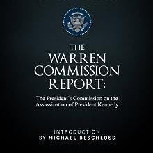 The Warren Commission Report: The President's Commission on the Assassination of President Kennedy Audiobook by Michael Beschloss (introduction),  The Warren Commission Narrated by Peter Ganim, James Lurie, Michael Beschloss
