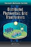 Distributed Photovoltaic Grid Transformers, Hemchandra Madhusudan Shertukde, 1466505818