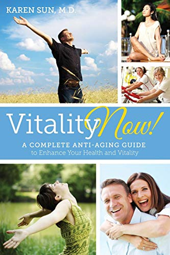51ubGb6oUuL - Vitality Now! A Complete Anti-aging Guide to Enhance your Health and Vitality