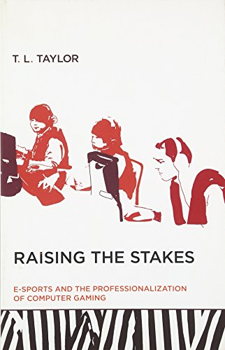Raising the Stakes: E-Sports and the Professionalization of Computer Gaming (MIT - Sports Tl