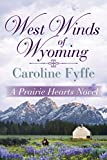 West Winds of Wyoming (A Prairie Hearts Novel Book 3)