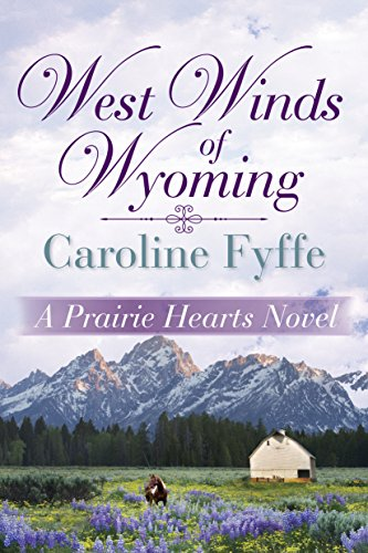 West Winds of Wyoming (A Prairie Hearts Novel Book 3) by [Fyffe, Caroline]
