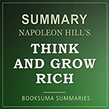 Summary of Think and Grow Rich Audiobook by BookSuma Publishing Narrated by Scott R. Pollak