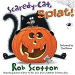 Scaredy-Cat, Splat! | Rob Scotton