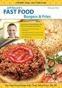 Jeff Novick's Fast Food: Vol 2 - Burgers and Fries