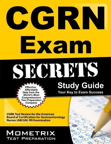 CGRN Exam Secrets Study Guide: CGRN Test Review for the American Board of Certification for Gastroenterology Nurses (ABCGN) RN Examination 1 Pap/Psc Edition by CGRN Exam Secrets Test Prep Team (2013) Paperback