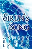 Siren's Song, Ashley Renee Lynch, 1627091408
