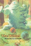 The Wiblet, Shawn Frohmuth, 0595369561
