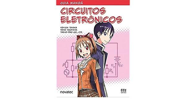 Guia Mangá Circuitos Eletrônicos (Em Portuguese do Brasil): Kenichi Tanaka: 9788575224762: Amazon.com: Books