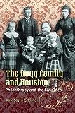 The Hogg Family and Houston, Kate Sayen Kirkland, 0292718667