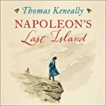 Napoleon's Last Island | Thomas Keneally