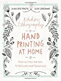 Kitchen Lithography: Hand Printing at Home: From Buttons and Bags to Postcards and Pillowcases