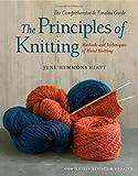 The Principles of Knitting by Hiatt, June Hemmons (2012) Hardcover