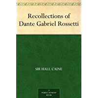 Recollections of Dante Gabriel Rossetti (English Edition)
