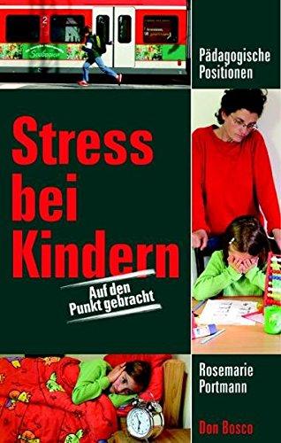 Stress bei Kindern: Auf den Punkt gebracht (Pädagogische Positionen)