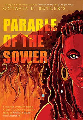 Book Cover: Parable of the Sower: A Graphic Novel Adaptation: A Graphic Novel Adaptation