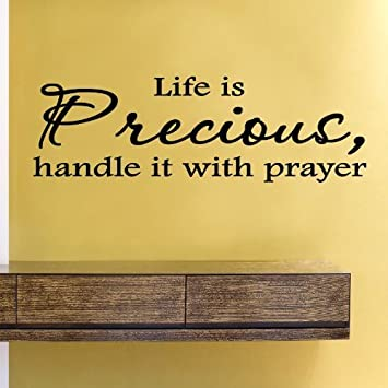 Amazon Life Is Precious Handle It With Prayer Vinyl Wall Magnificent Life Is Precious Quotes