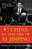China in the Era of Xi Jinping: Domestic and Foreign Policy Challenges