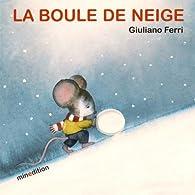 La boule de neige par Giuliano Ferri