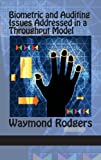 Biometric and Auditing Issues Addressed in a Throughput Model, Waymond Rodgers, 1617356549