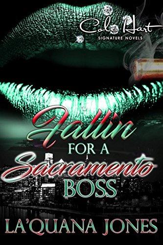 Search : Fallin For A Sacramento Boss: A Novella