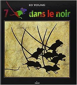 Amazon.fr - Sept souris dans le noir - Young, Ed - Livres