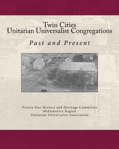 Twin Cities Unitarian Universalist Congregations: Past and Present