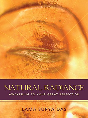 Natural Radiance: Awakening to Your Great Perfection (English Edition)