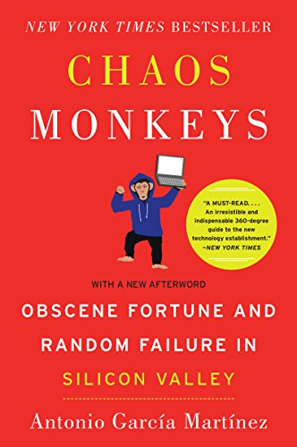 - Chaos Monkeys: Obscene Fortune and Random Failure in Silicon Valley