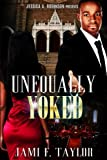 Unequally Yoked (Jessica A. Robinson Presents)