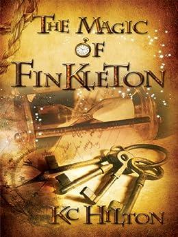 The Magic of Finkleton by [Hilton, K.C.]