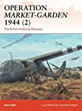 Operation Market-Garden 1944 (2): The British Airborne Missions (Campaign)