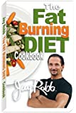 Jay Robb's Fat Burning Diet Cook Book