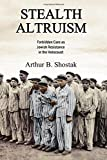 Image of Stealth Altruism: Forbidden Care as Jewish Resistance in the Holocaust