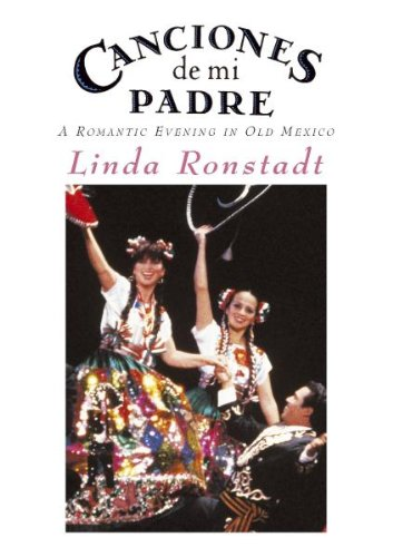 Linda Ronstadt - Canciones de Mi Padre: A Romantic Evening in Old Mexico
