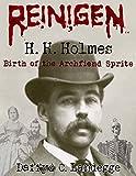 Reinigen: H. H. Holmes: Birth of the Archfiend Sprite