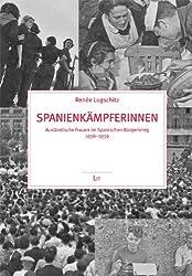 Spanienkämpferinnen: Ausländische Frauen im spanischen Bürgerkrieg 1936-1939