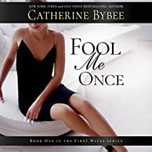 Fool Me Once: First Wives Series, Book 1 Audiobook by Catherine Bybee Narrated by Emma Wilder