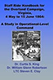 img - for Staff Ride Handbook For The Overland Campaign, Virginia, 4 May - 15 June 1864: A Study In Operational-Level Command book / textbook / text book