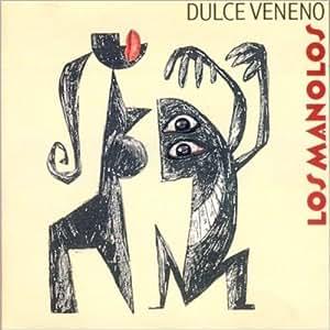 Manolos - Dulce Veneno - Amazon.com Music