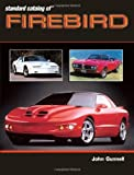 Standard Catalog of Firebird 1967-2002 (Standard Catalog of Pontiac)