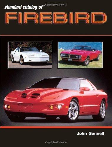 Standard Catalog of Firebird: 1967-2002 (Standard Catalog of Pontiac)