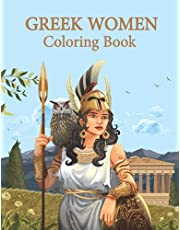 Mythical Greek Women Coloring Book: Beautiful Illustrations of Goddesses, Heroines Mythological Creatures, and the Legendary Heroes of Ancient Greece Fantasy Art Adult Coloring Book