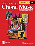 Experiencing Choral Music, Beginning Unison 2-Part/3-Part, Student Edition (EXPERIENCING CHORAL MUSIC BEGINNING SE)