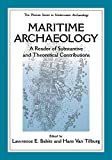 Maritime Archaelogy: A Reader of Substantive and Theoretical Contributions (The Springer Series in Underwater Archaeology)